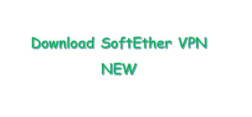 download softether vpn client anh