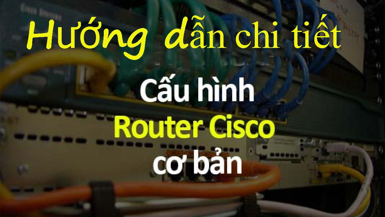 huong dan cau hinh router cisco paket tracer anh 1