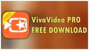 download vivavideo pro apk