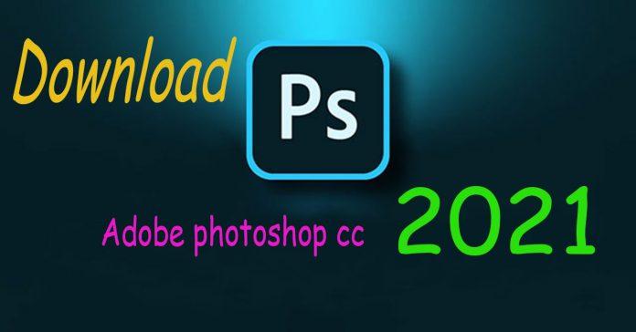 download adobe photoshop cc 2021