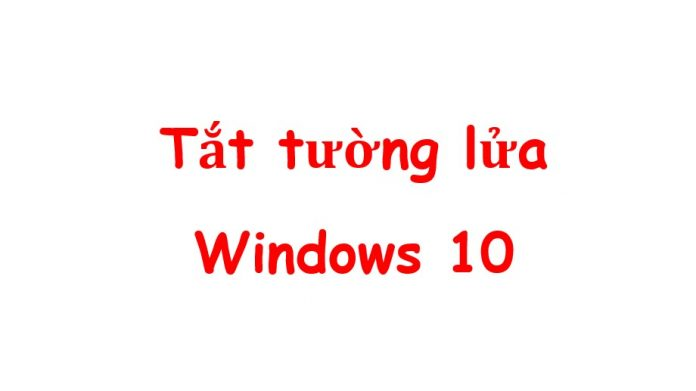 cach tat tuong lua windows 10