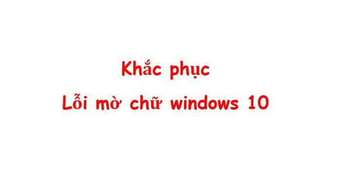 loi mo chu tren windows 10