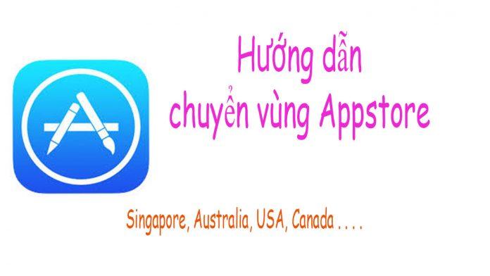 huong dan chuyen vung appstore sang quoc gia bat ki